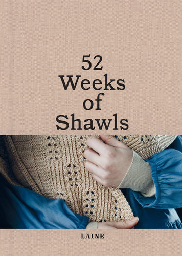 Vororder: 52 Weeks of Shawls - Laine Magazine